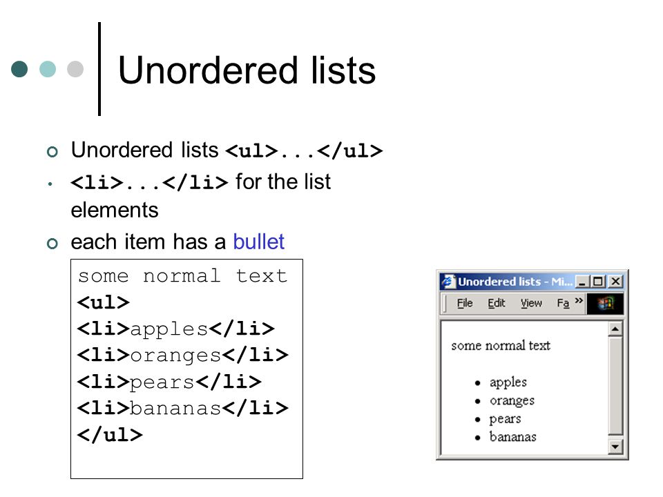 Unordered lists Unordered lists......