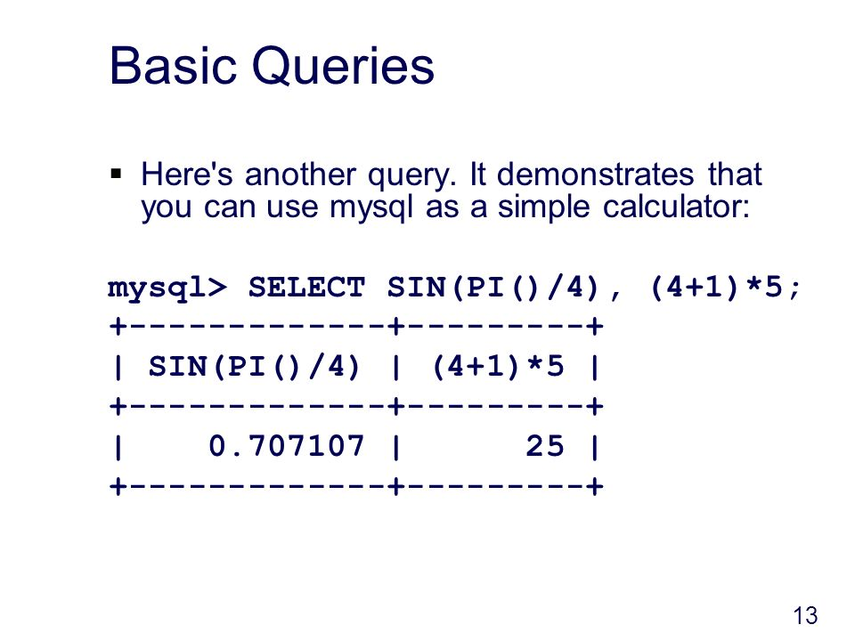 13 Basic Queries Here s another query.