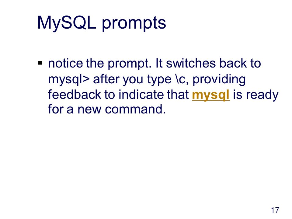 MySQL prompts notice the prompt.