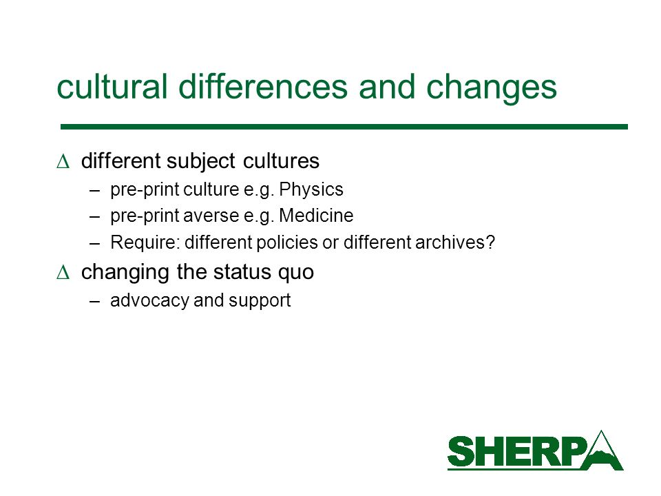 cultural differences and changes different subject cultures –pre-print culture e.g.