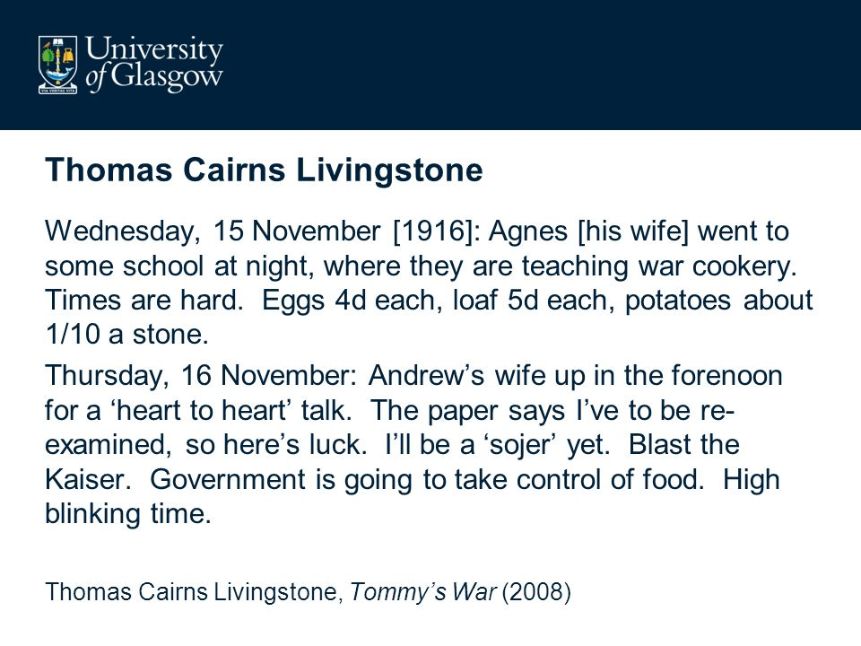 Thomas Cairns Livingstone Wednesday, 15 November [1916]: Agnes [his wife] went to some school at night, where they are teaching war cookery.