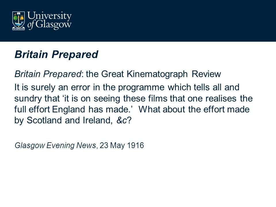 Britain Prepared Britain Prepared: the Great Kinematograph Review It is surely an error in the programme which tells all and sundry that it is on seeing these films that one realises the full effort England has made.