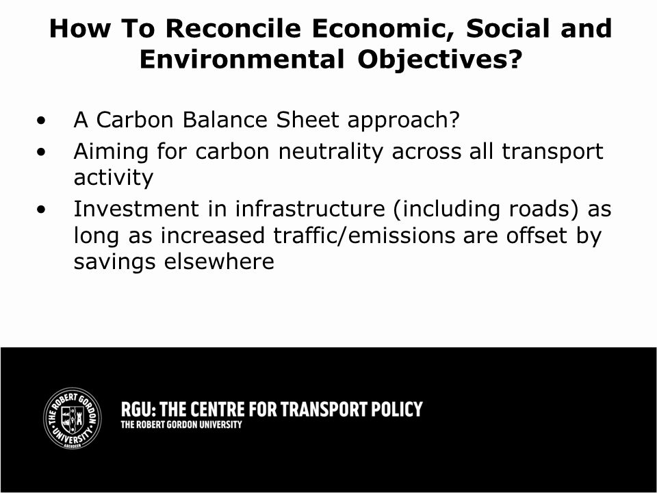 How To Reconcile Economic, Social and Environmental Objectives.