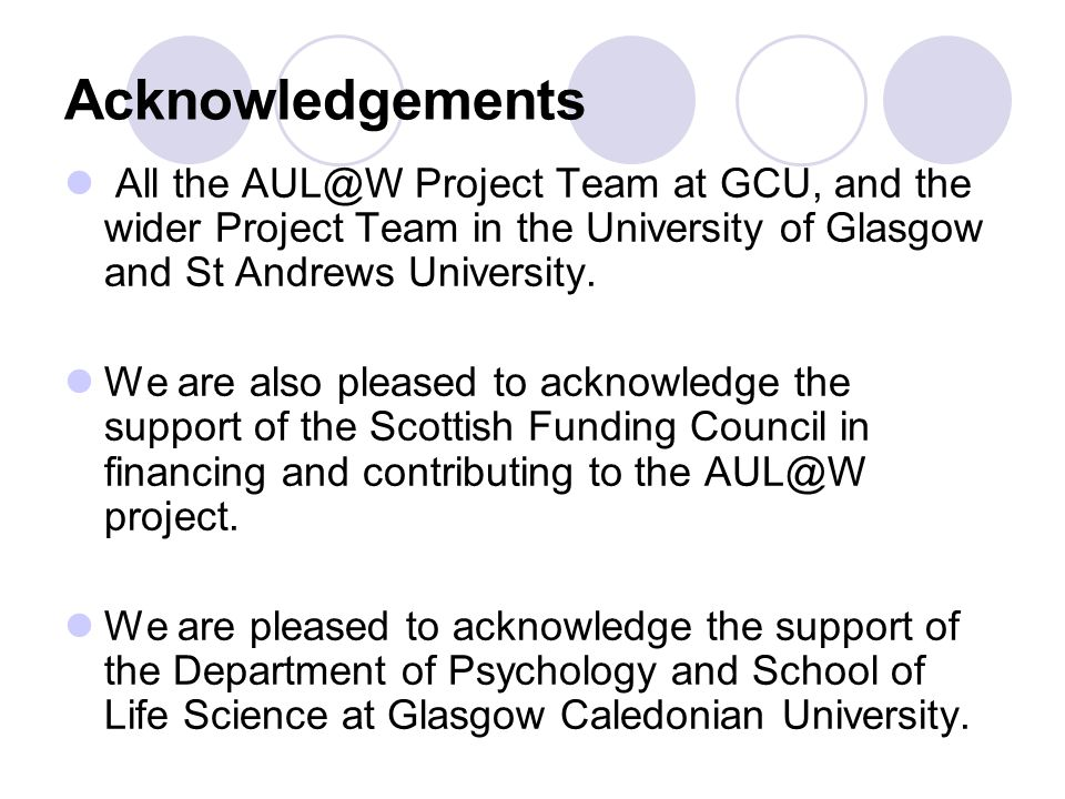 Acknowledgements All the AUL@W Project Team at GCU, and the wider Project Team in the University of Glasgow and St Andrews University.