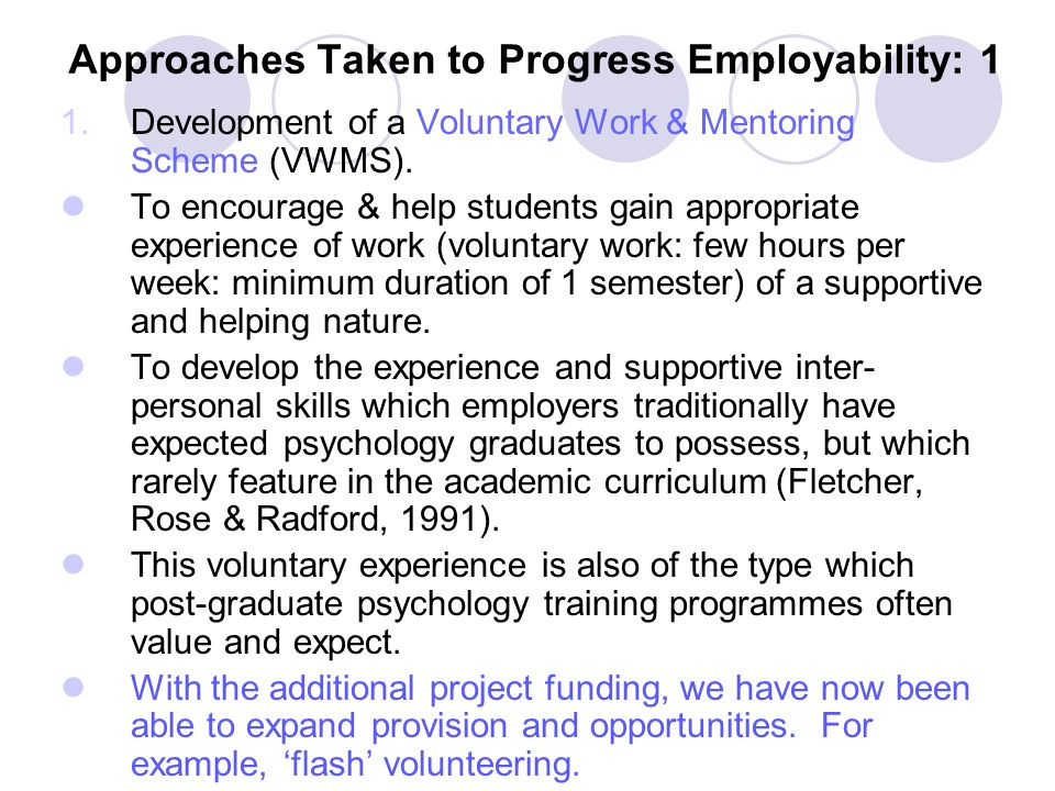 Approaches Taken to Progress Employability: 1 1.Development of a Voluntary Work & Mentoring Scheme (VWMS).