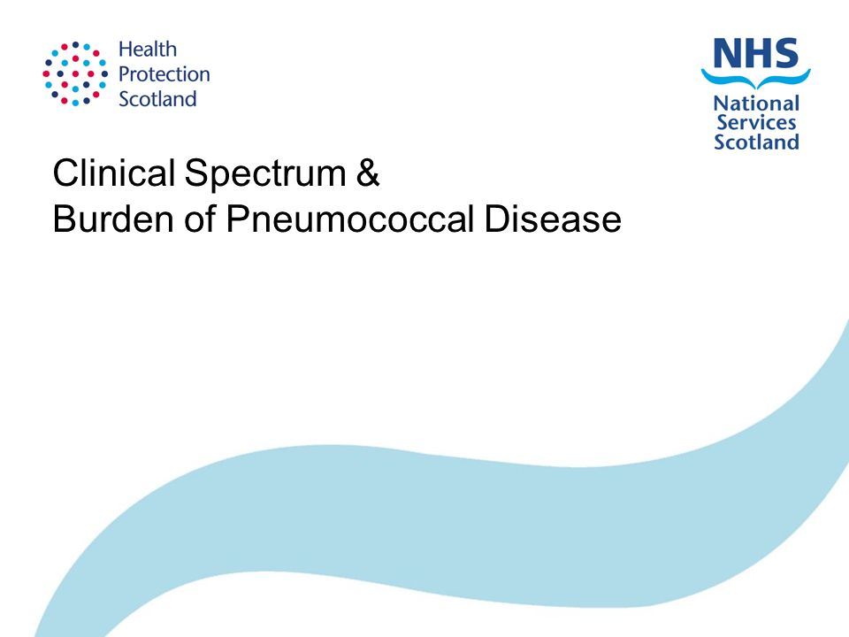 Clinical Spectrum & Burden of Pneumococcal Disease