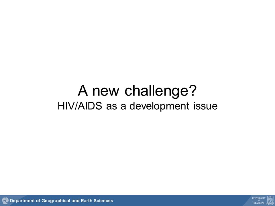 A new challenge HIV/AIDS as a development issue