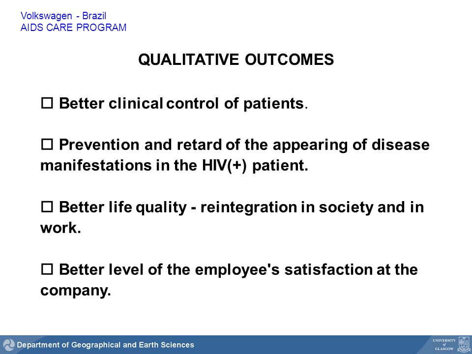 QUALITATIVE OUTCOMES o Better clinical control of patients.