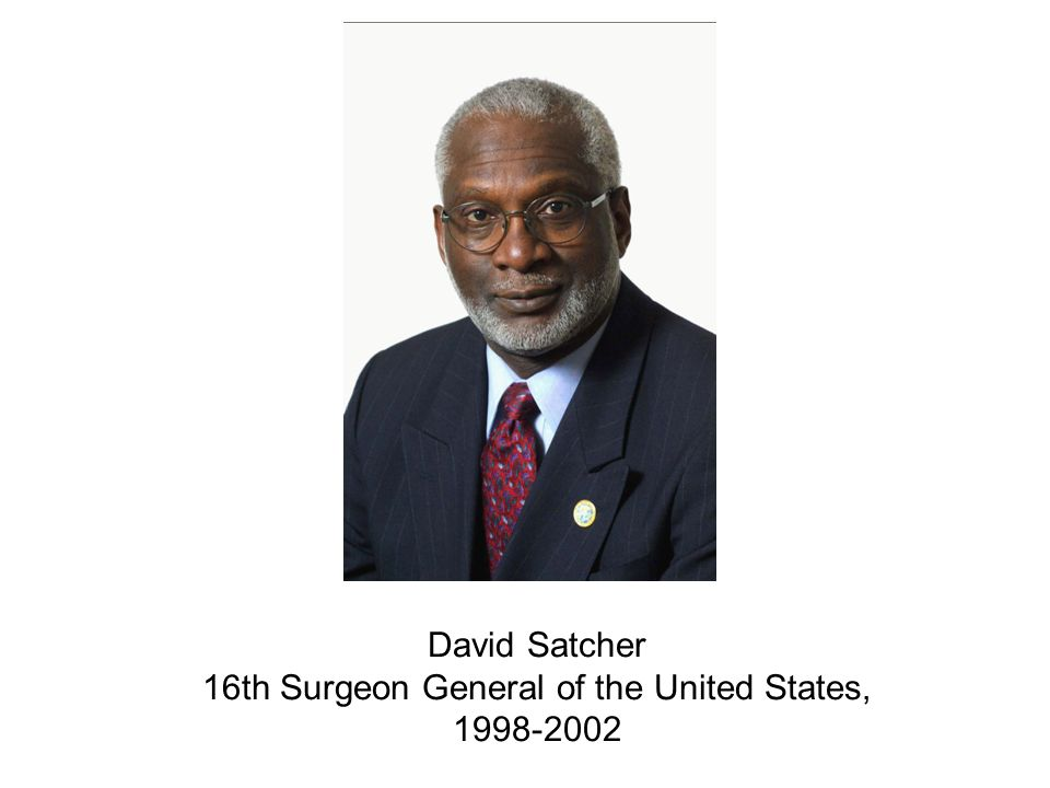 David Satcher 16th Surgeon General of the United States, 1998-2002