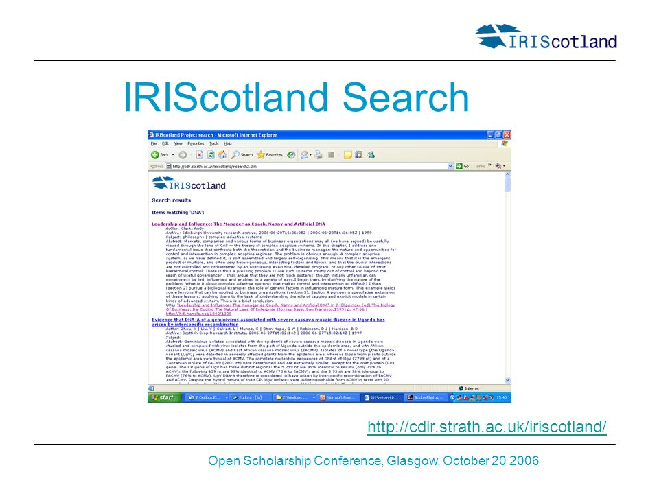 Open Scholarship Conference, Glasgow, October 20 2006 IRIScotland Search http://cdlr.strath.ac.uk/iriscotland/