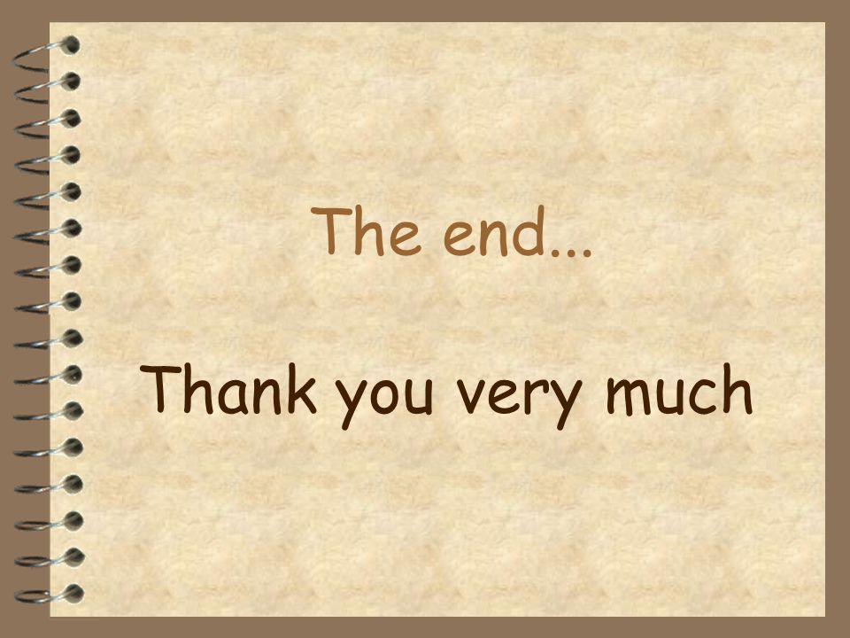 The end... Thank you very much