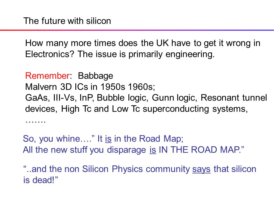 The future with silicon How many more times does the UK have to get it wrong in Electronics.