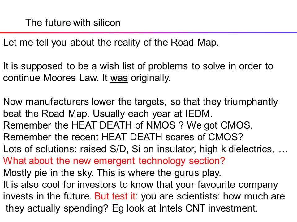 The future with silicon Let me tell you about the reality of the Road Map.