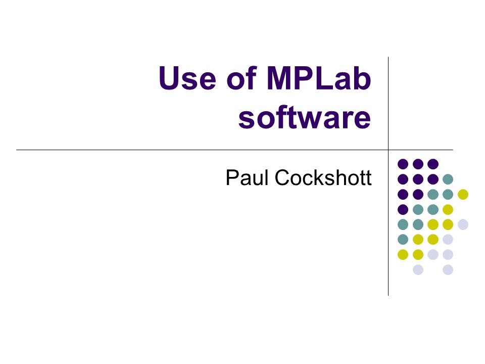 Use of MPLab software Paul Cockshott
