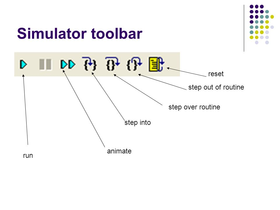 Simulator toolbar run animate step into step over routine step out of routine reset