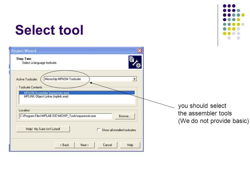 Select tool you should select the assembler tools (We do not provide basic)