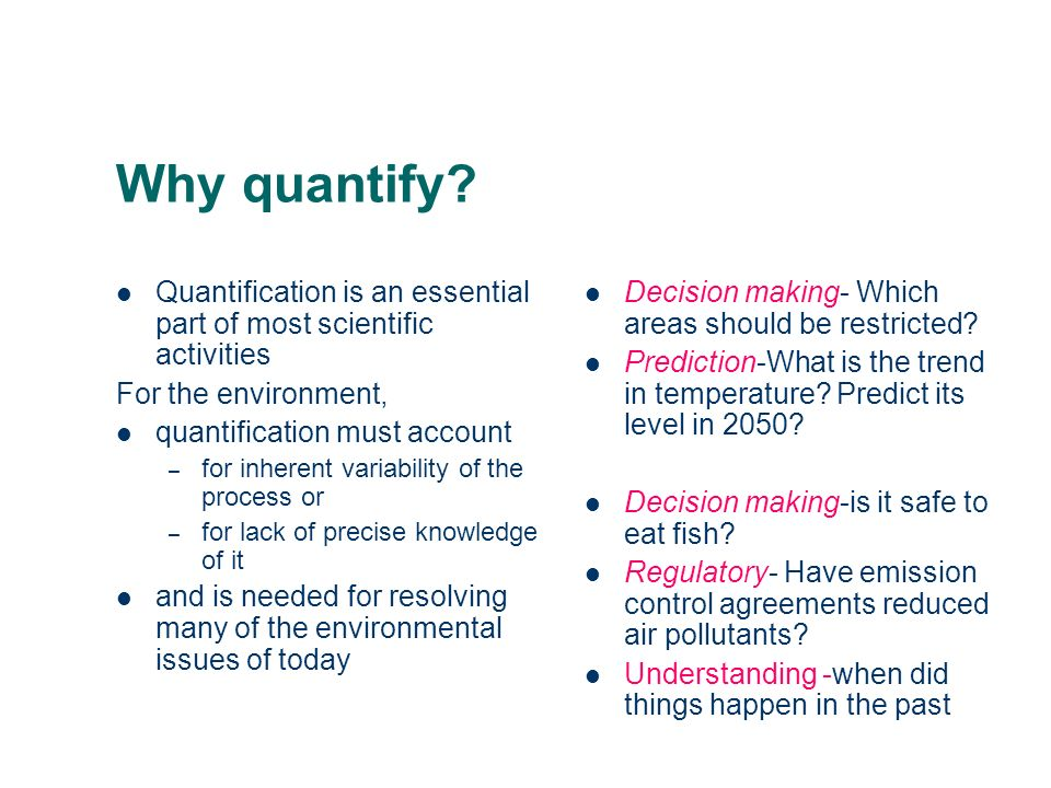 Why quantify.