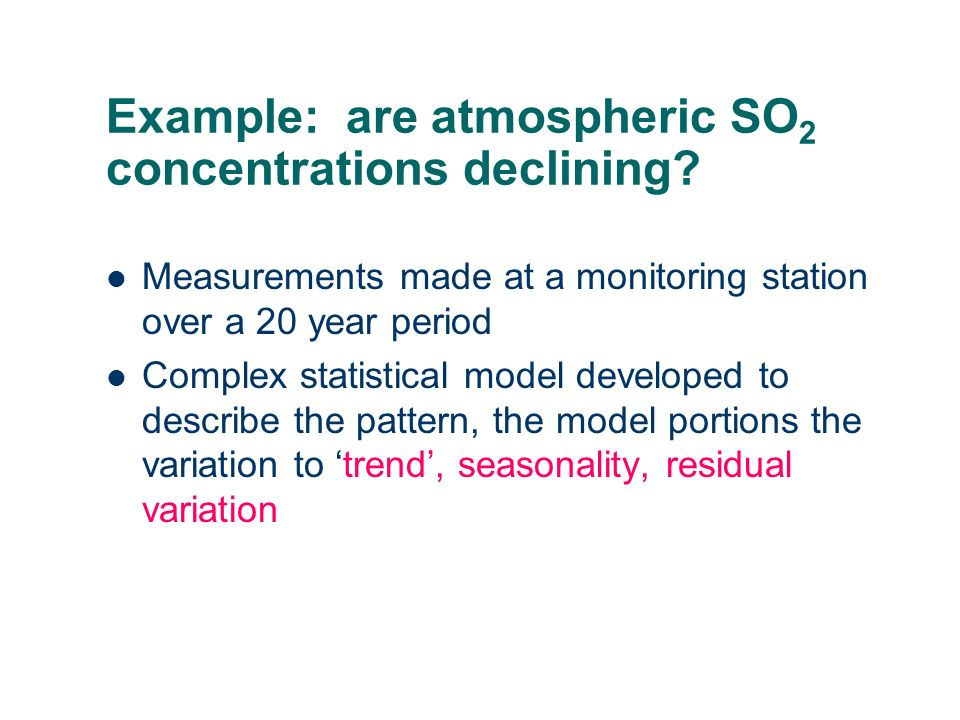 Example: are atmospheric SO 2 concentrations declining.
