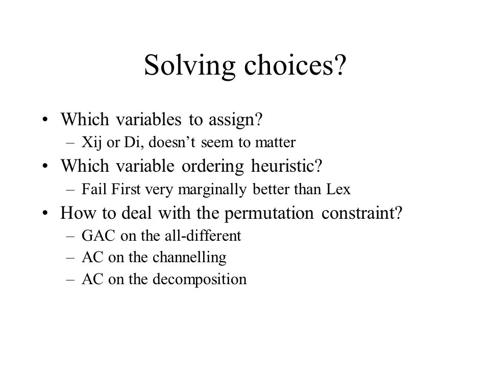 Solving choices. Which variables to assign.