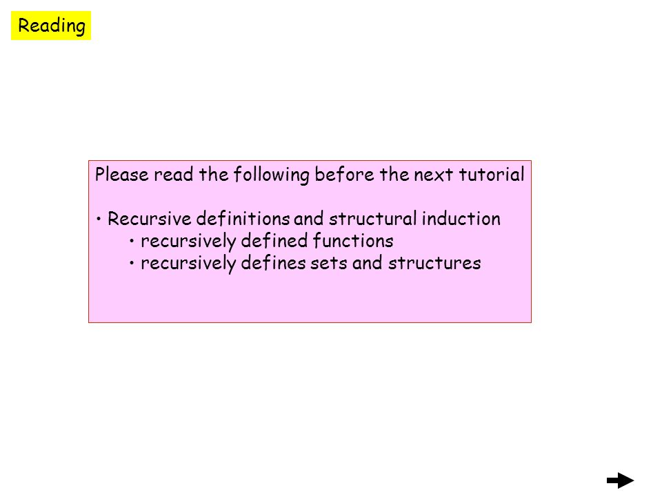 Reading Please read the following before the next tutorial Recursive definitions and structural induction recursively defined functions recursively defines sets and structures