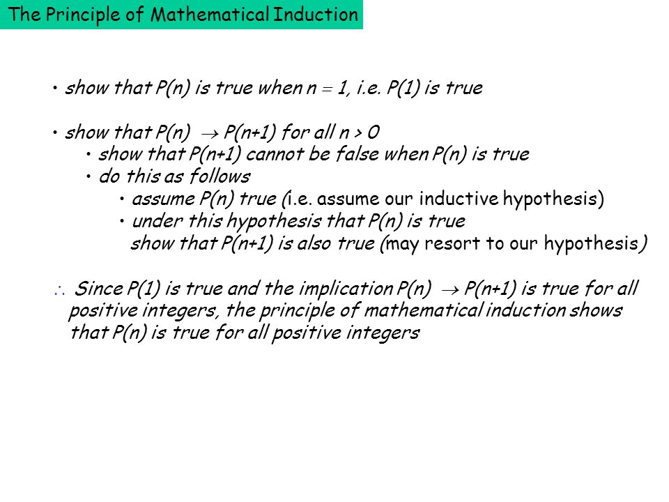 The Principle of Mathematical Induction show that P(n) is true when n 1, i.e.