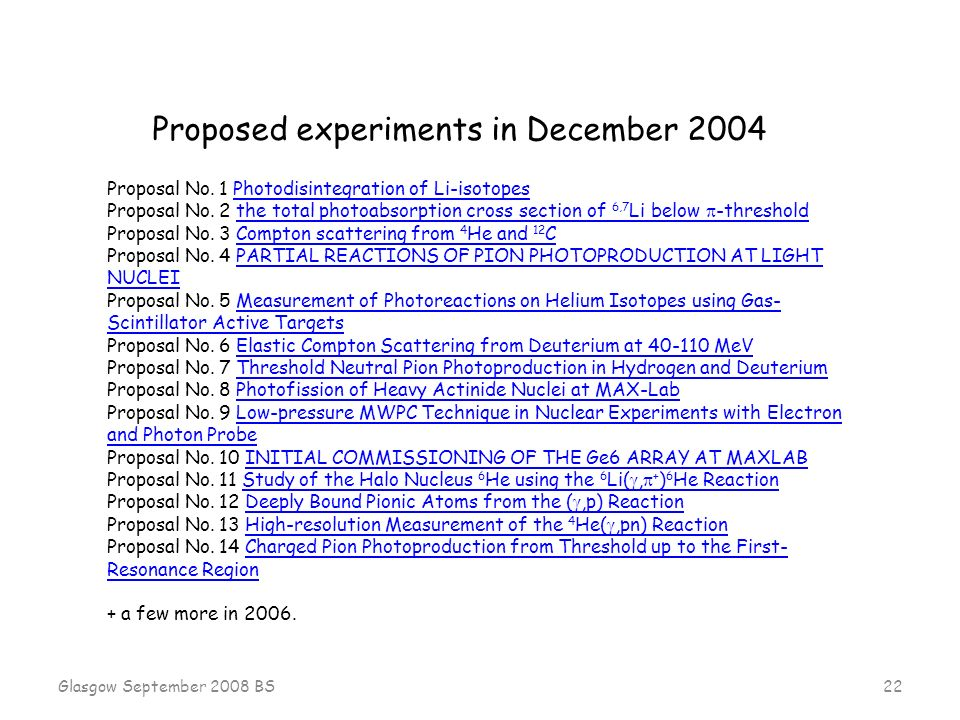 Glasgow September 2008 BS 22 Proposed experiments in December 2004 Proposal No.