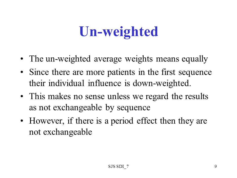 SJS SDI_79 Un-weighted The un-weighted average weights means equally Since there are more patients in the first sequence their individual influence is down-weighted.