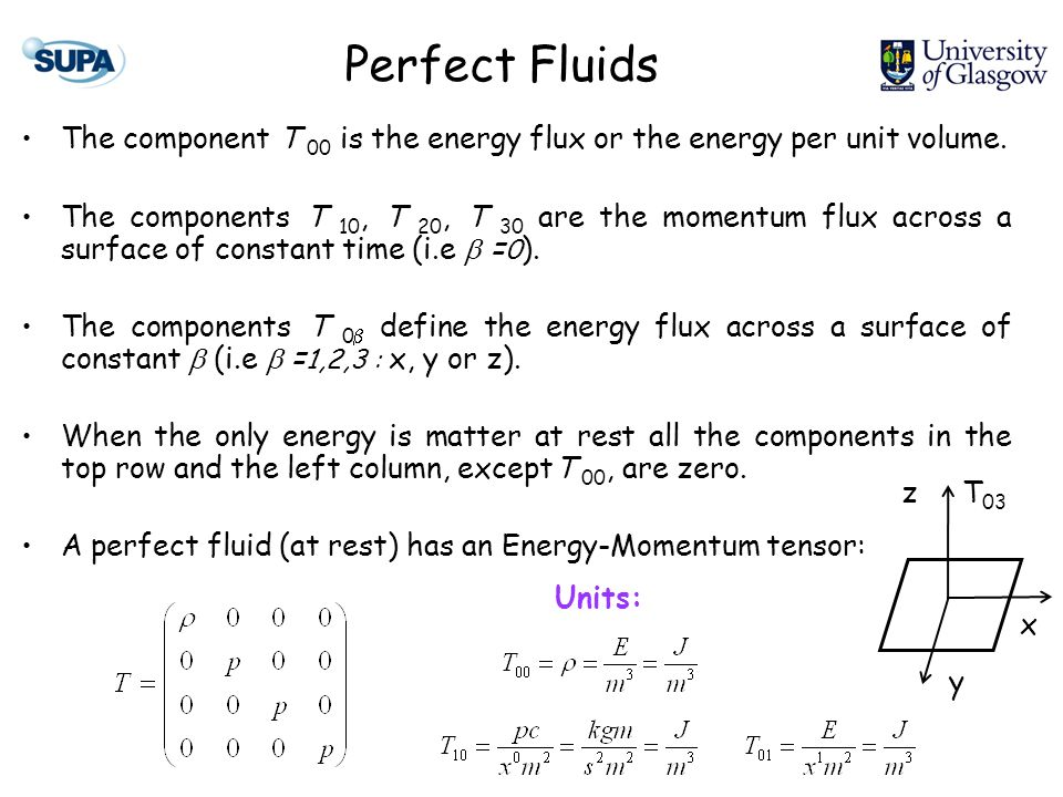 Perfect Fluids The component T 00 is the energy flux or the energy per unit volume.