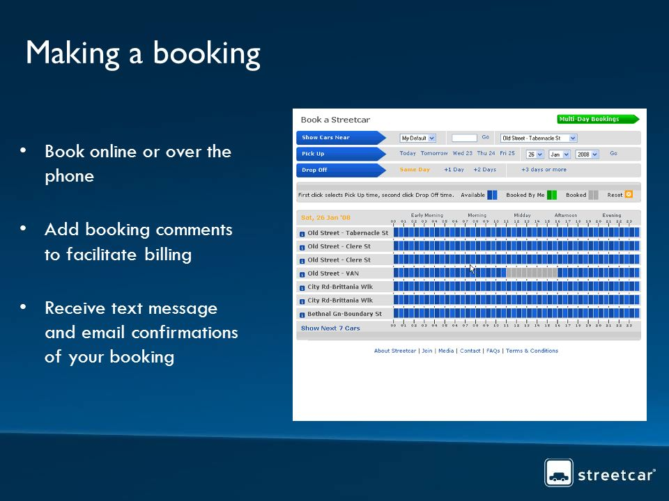 Making a booking Book online or over the phone Add booking comments to facilitate billing Receive text message and  confirmations of your booking