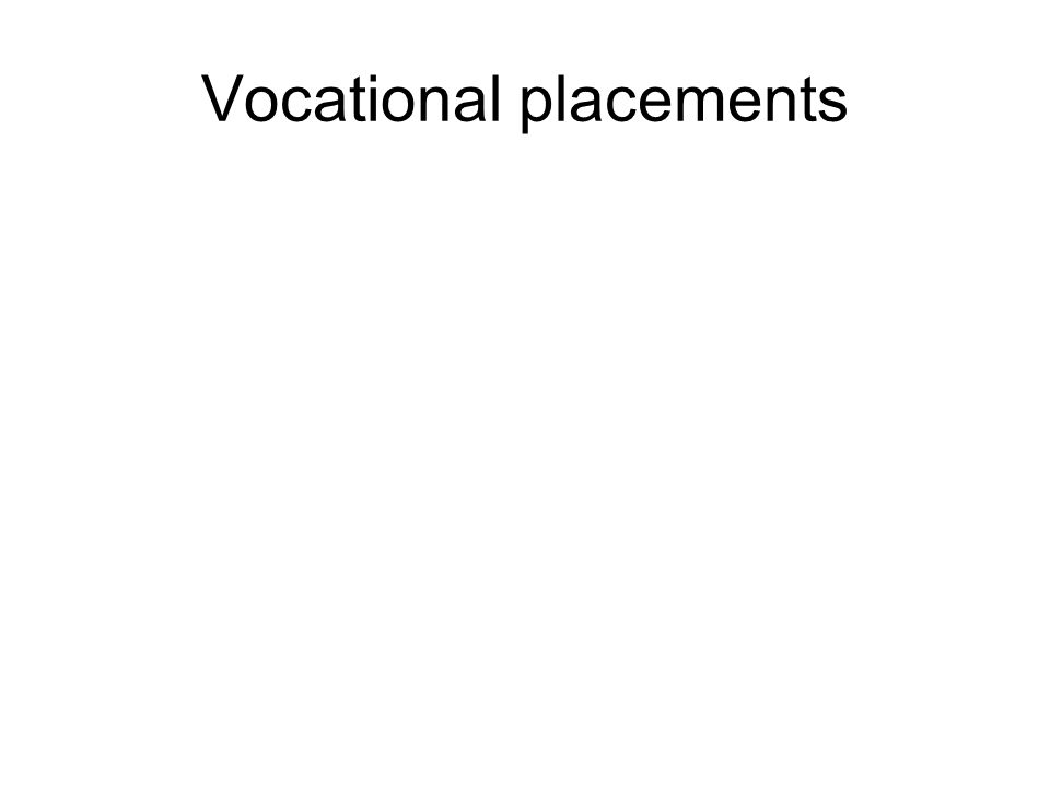 Vocational placements
