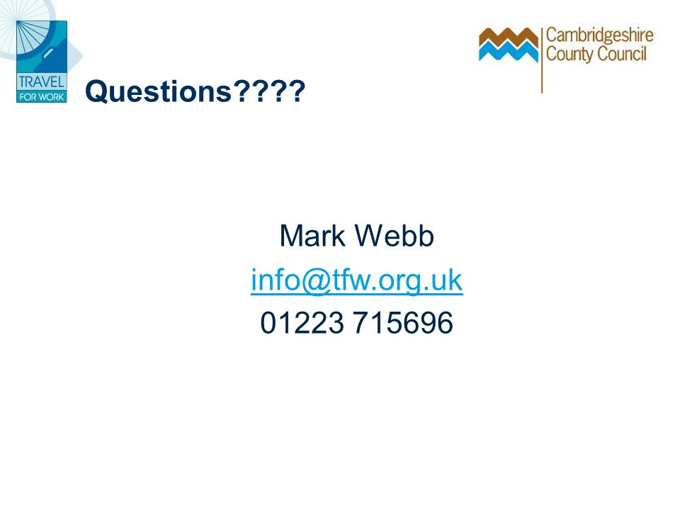 Questions Mark Webb info@tfw.org.uk 01223 715696