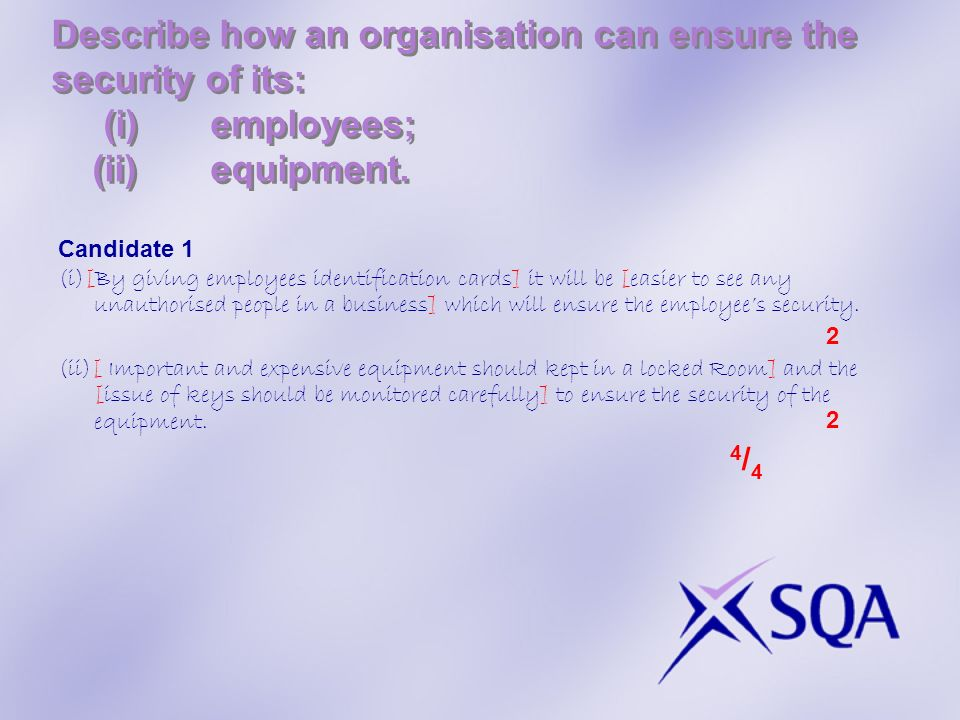 Describe how an organisation can ensure the security of its: (i) employees; (ii) equipment.