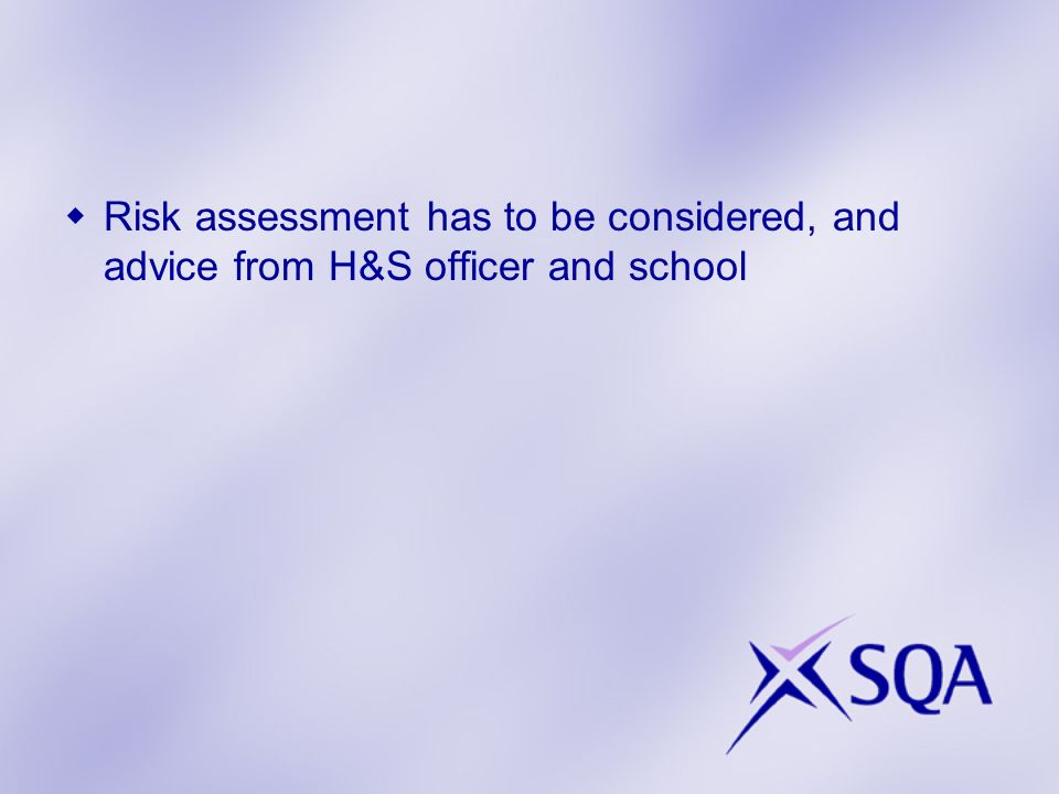 Risk assessment has to be considered, and advice from H&S officer and school