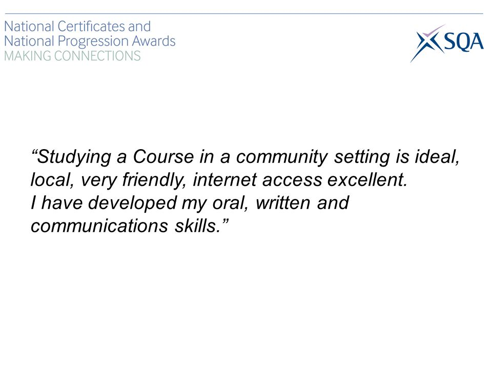 Studying a Course in a community setting is ideal, local, very friendly, internet access excellent.