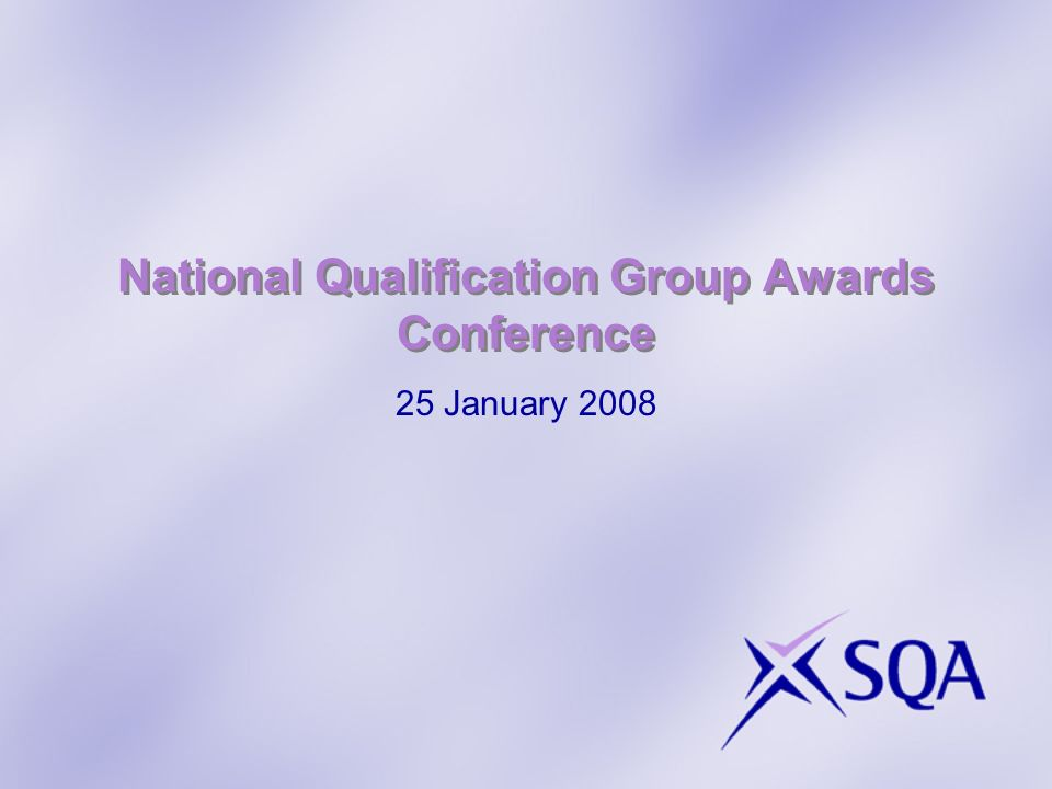 National Qualification Group Awards Conference 25 January 2008