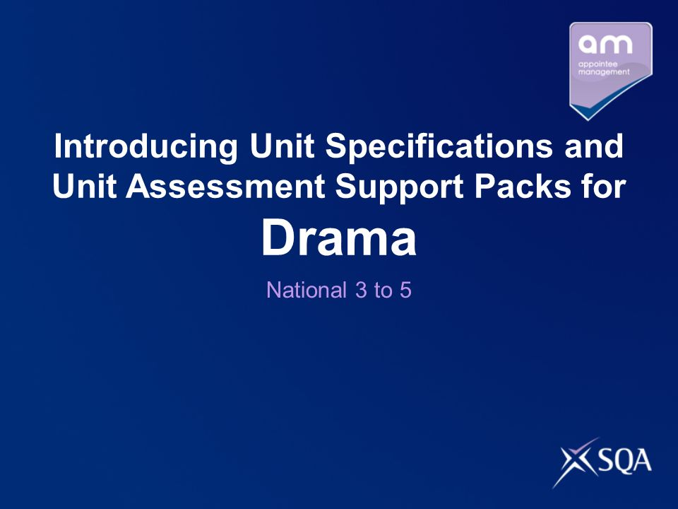Introducing Unit Specifications and Unit Assessment Support Packs for Drama National 3 to 5