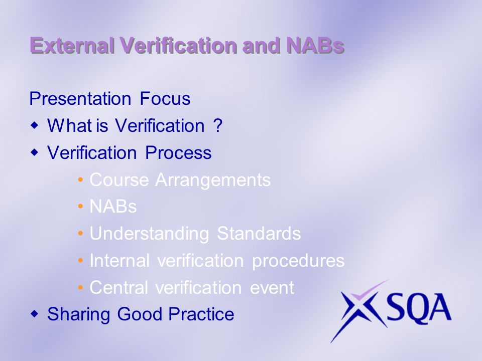 External Verification and NABs Presentation Focus What is Verification .