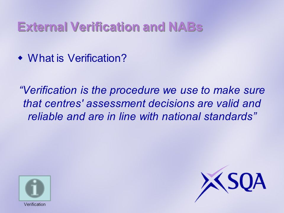 External Verification and NABs What is Verification.