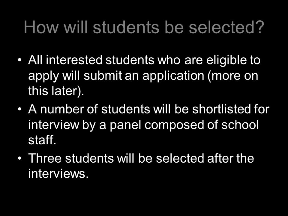 How will students be selected.