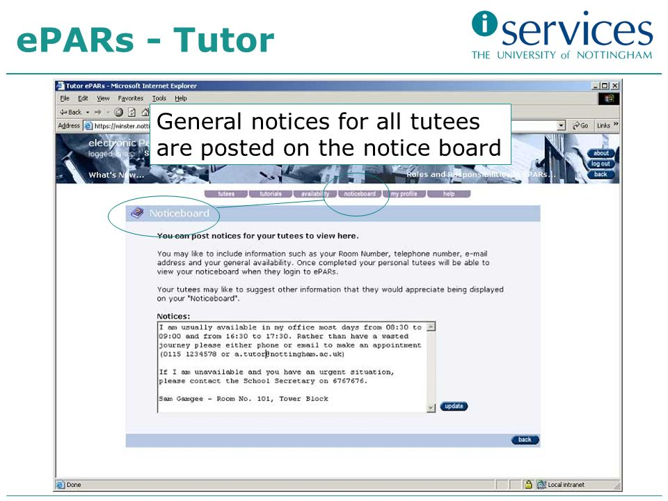 General notices for all tutees are posted on the notice board ePARs - Tutor