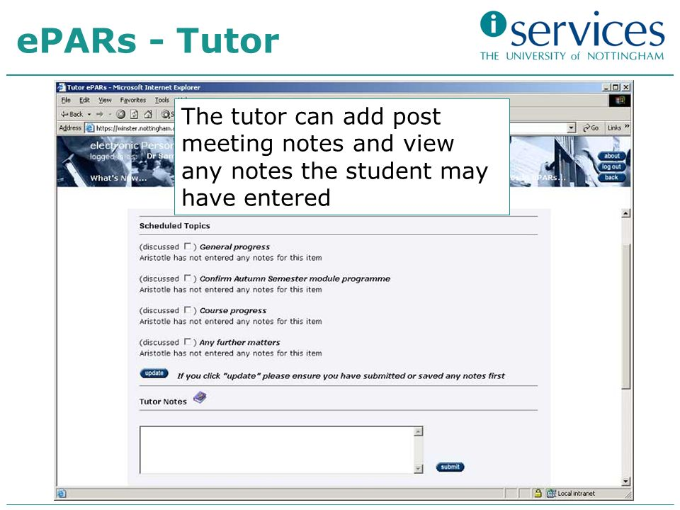 The tutor can add post meeting notes and view any notes the student may have entered ePARs - Tutor