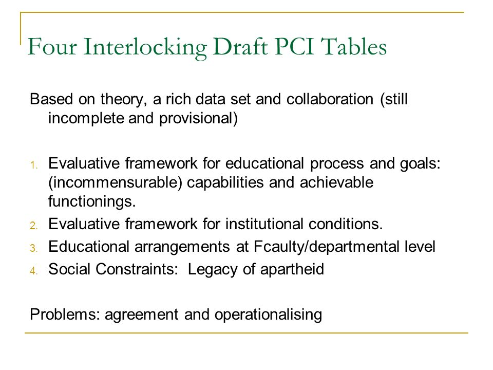 Four Interlocking Draft PCI Tables Based on theory, a rich data set and collaboration (still incomplete and provisional) 1.