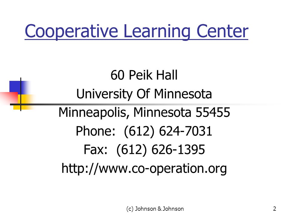 2 Cooperative Learning Center 60 Peik Hall University Of Minnesota Minneapolis, Minnesota 55455 Phone: (612) 624-7031 Fax: (612) 626-1395 http://www.co-operation.org