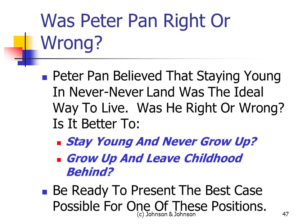 (c) Johnson & Johnson47 Was Peter Pan Right Or Wrong.