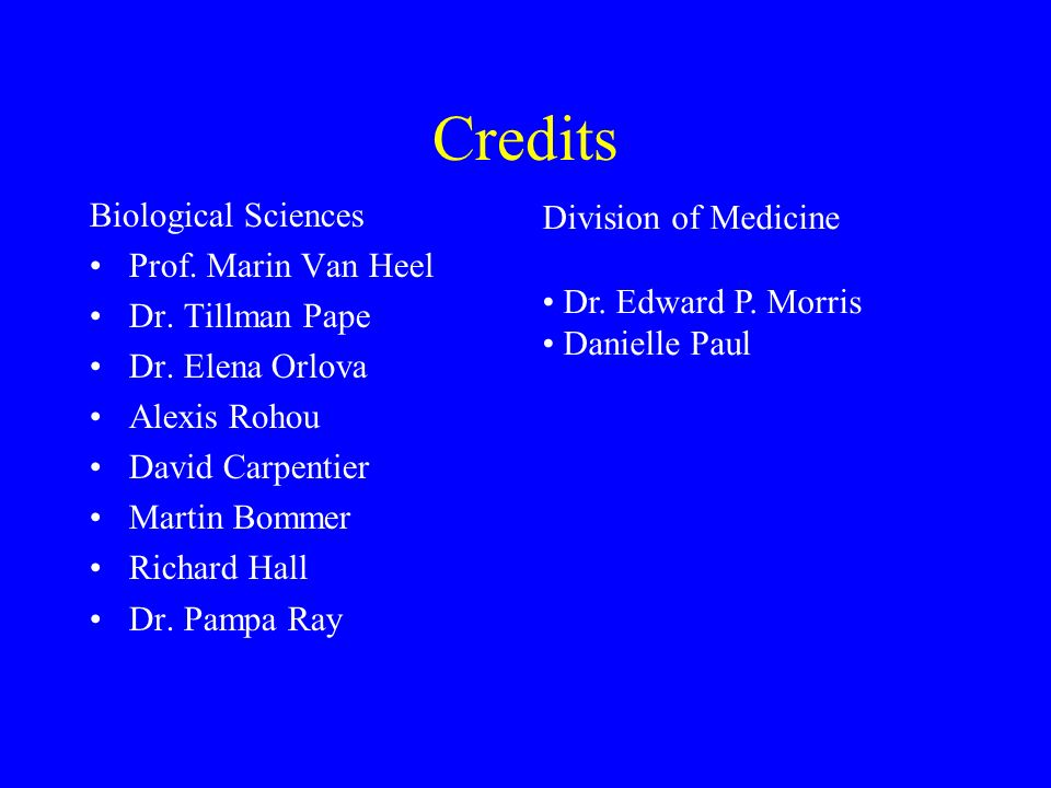 Credits Biological Sciences Prof. Marin Van Heel Dr.