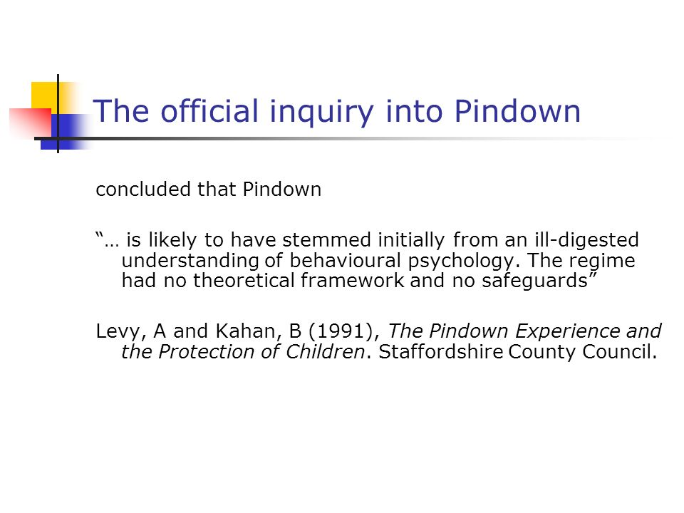 The official inquiry into Pindown concluded that Pindown … is likely to have stemmed initially from an ill-digested understanding of behavioural psychology.