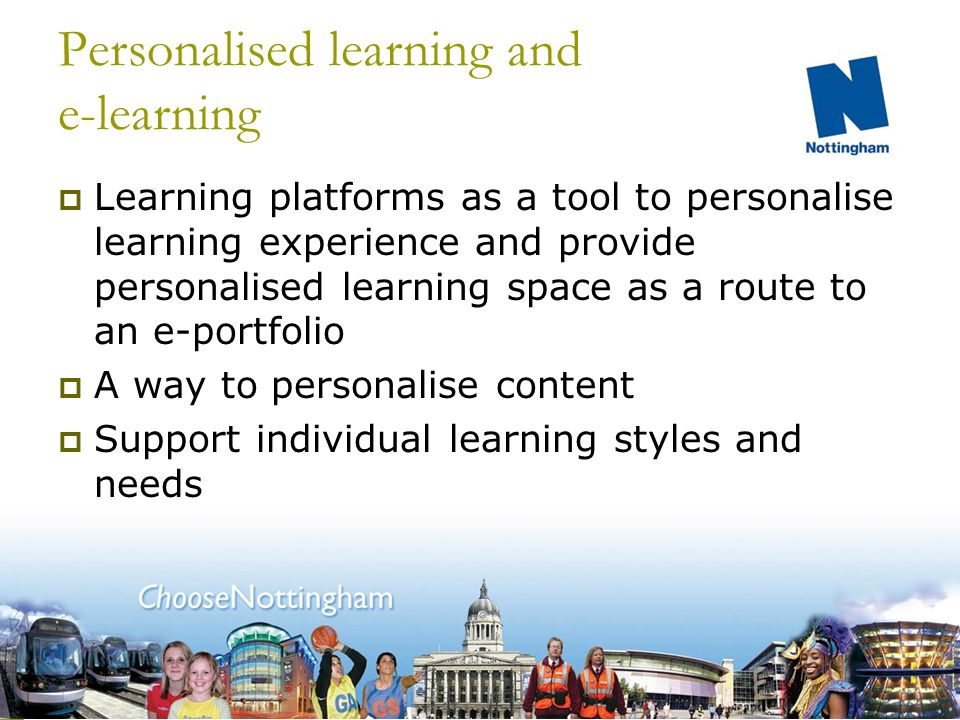 Priorities (1) Personalised Learning Putting the learner at the heart of the education system Not a new concept but technology offers a means to realise the aim