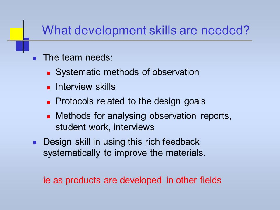 What development skills are needed.