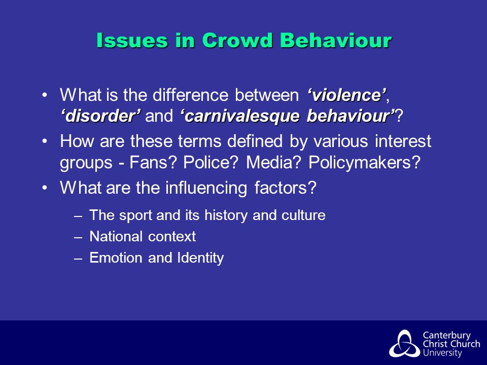 Issues in Crowd Behaviour violence disordercarnivalesque behaviourWhat is the difference between violence, disorder and carnivalesque behaviour.