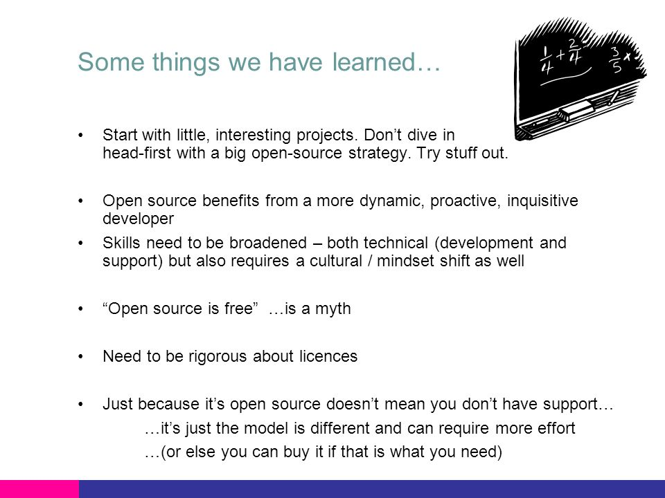 Some things we have learned… Start with little, interesting projects.